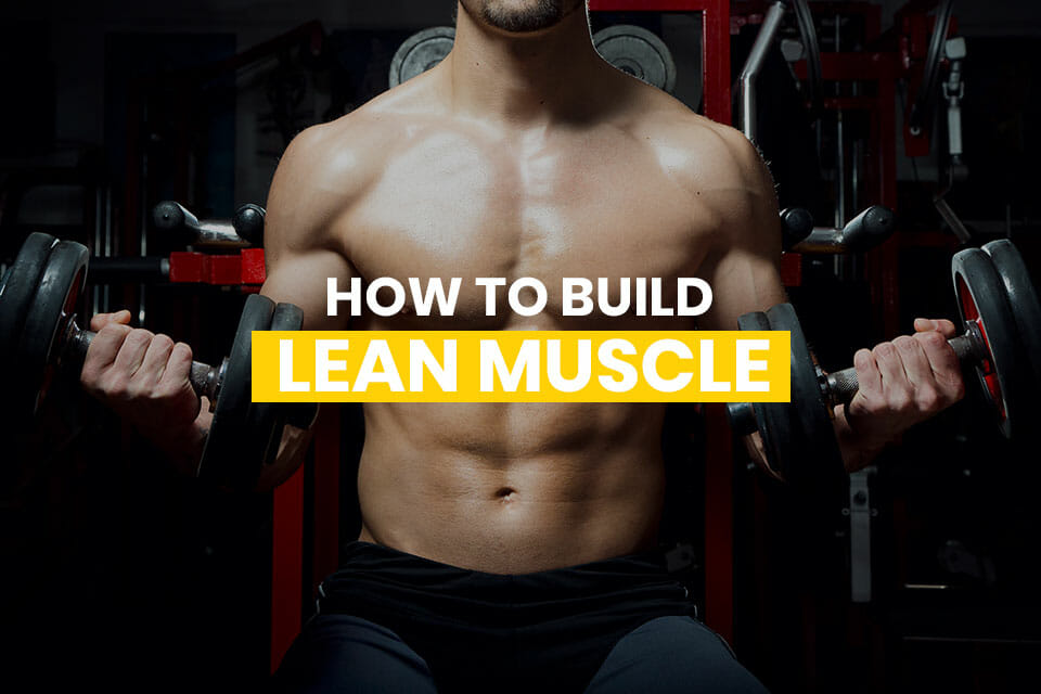 How To Build Lean Muscle Featured Image