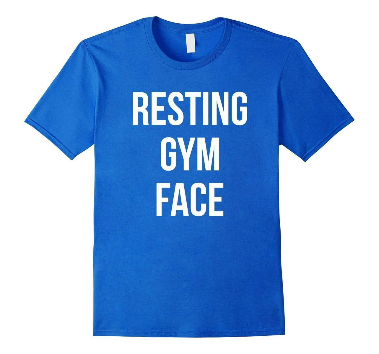 Blue T-shirt with Resting gym face sign