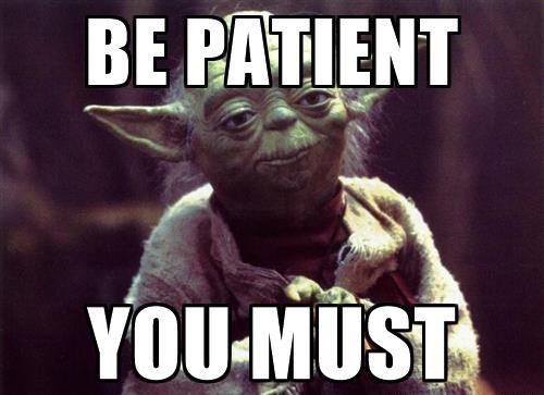 Yoda and Be Patiend meme