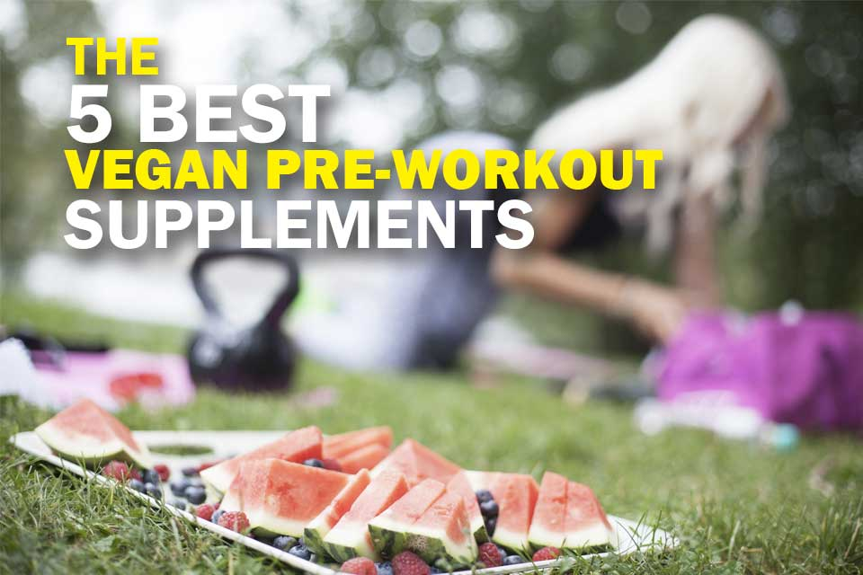The 5 Best Vegan Pre Workout Supplements