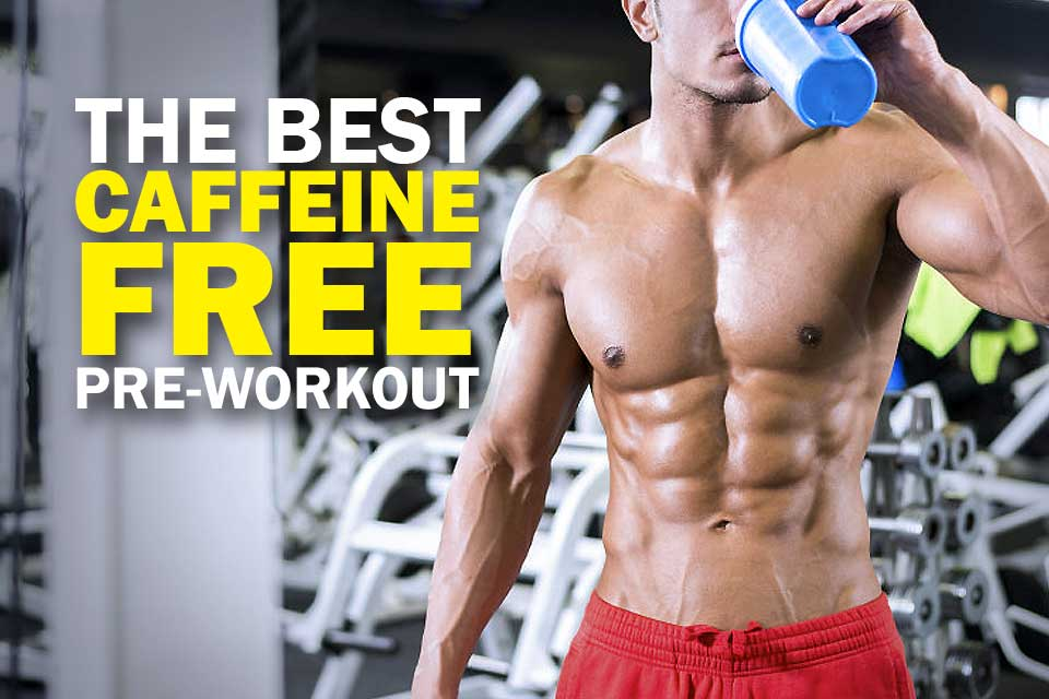 The Best Caffeine Free Pre-workout Cover Image