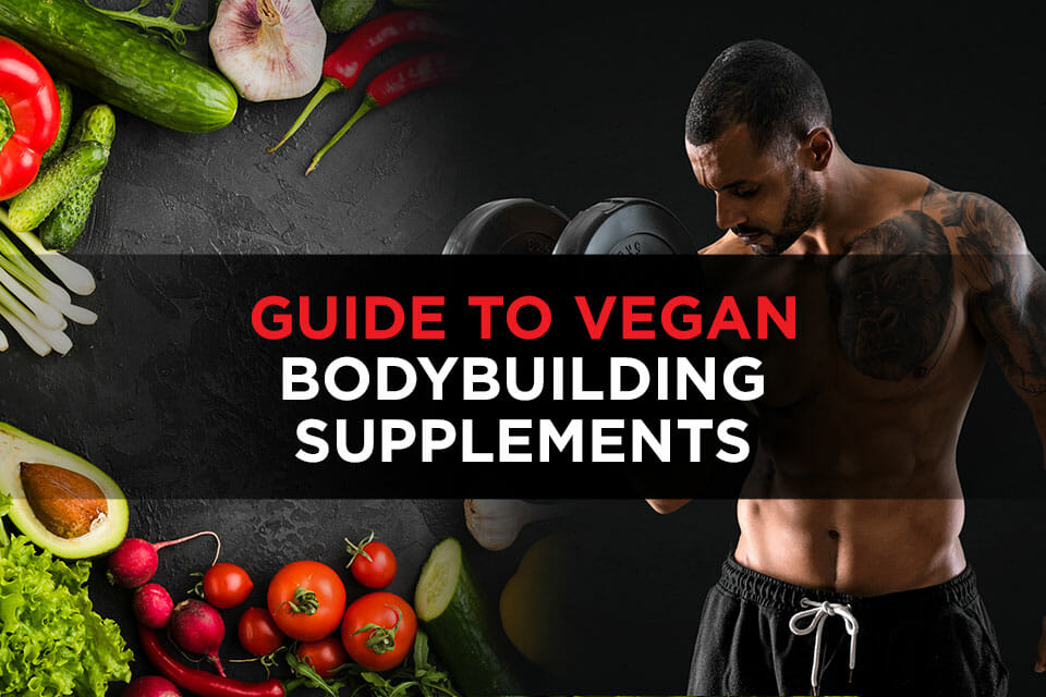 Guide To Vegan Bodybuilding Supplements Featured Image