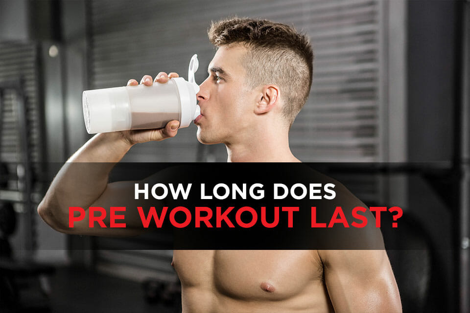 How Long Does Pre Workout Last Featured Image