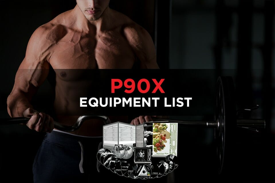 P90X Equipment List: Everything You Need To Start Right Now