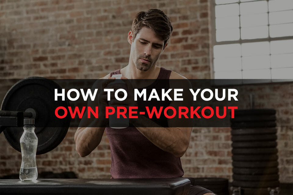 How To Make Your Own Pre-Workout featured image