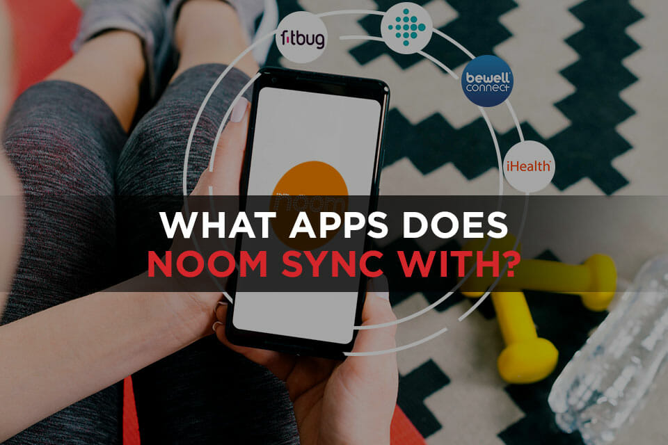 What Apps Does Noom Sync With featured image