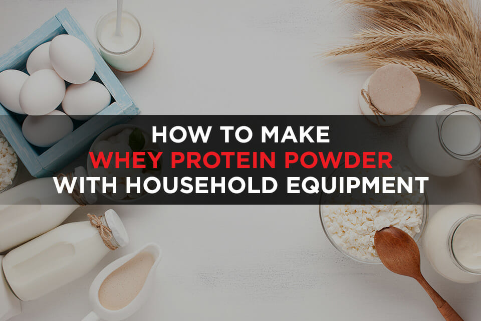 How To Make Whey Protein Powder Featured Image