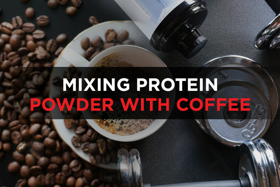 Is Mixing Protein Powder With Coffee A Good Morning Routine featured Image