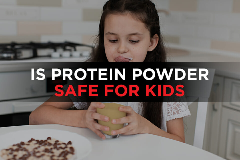 Is protein powder safe for kids Featured