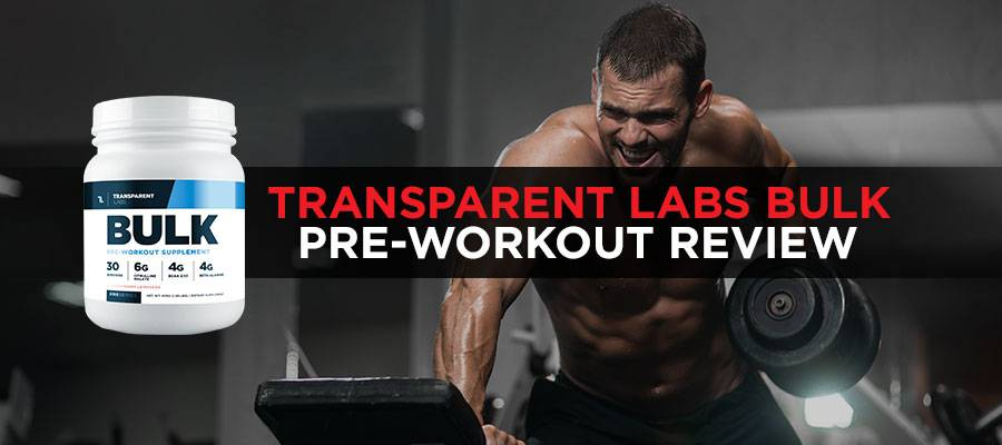 transparent labs bulk pre workout review Featured Image